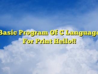 Basic Program Of C Language For Print Hello!!