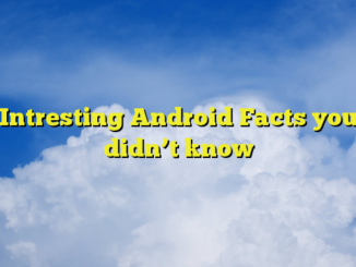 Intresting Android Facts you didn't know