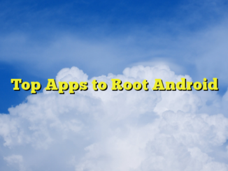 Top Apps to Root Android