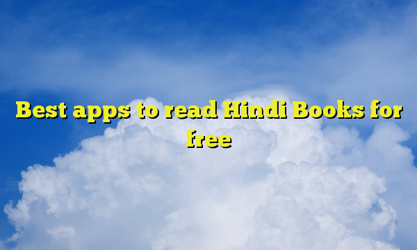 Best apps to read Hindi Books for free